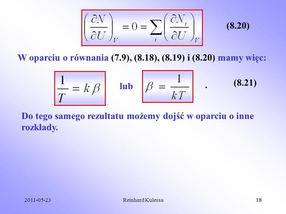 2011-05-2318Reinhard Kulessa18 (8.20) W oparciu o równania (7.9), (8.18), (8.19) i (8.20) mamy więc: lub (8.21). Do tego samego rezultatu możemy dojść