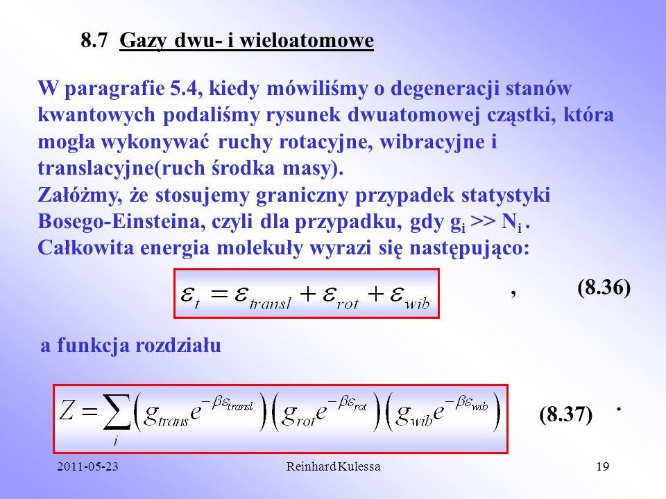 2011-05-2319Reinhard Kulessa19 8.7 Gazy dwu- i wieloatomowe W paragrafie 5.4, kiedy mówiliśmy o degeneracji stanów kwantowych podaliśmy rysunek dwuato