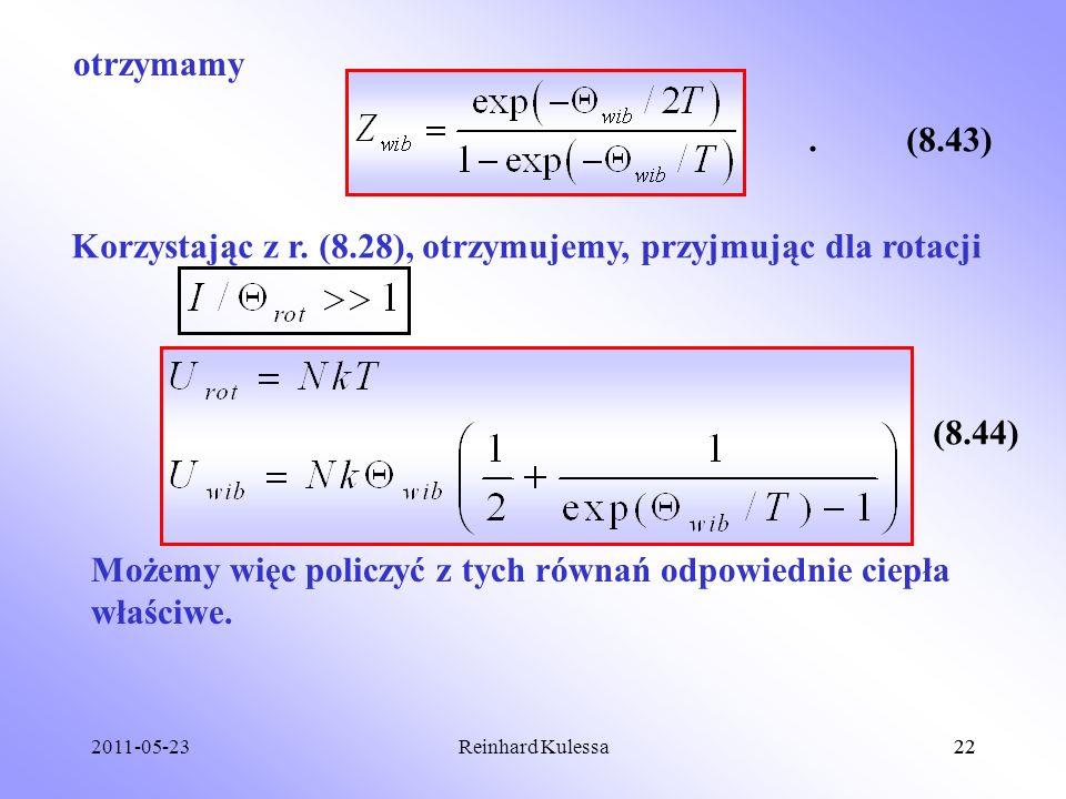 2011-05-2322Reinhard Kulessa22 otrzymamy.(8.43) Korzystając z r. (8.28), otrzymujemy, przyjmując dla rotacji.(8.44) Możemy więc policzyć z tych równań