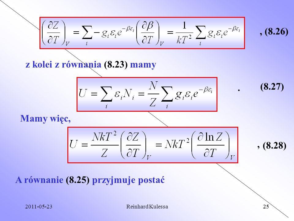 2011-05-2325Reinhard Kulessa25 (8.26) z kolei z równania (8.23) mamy, (8.27). Mamy więc, (8.28) A równanie (8.25) przyjmuje postać,