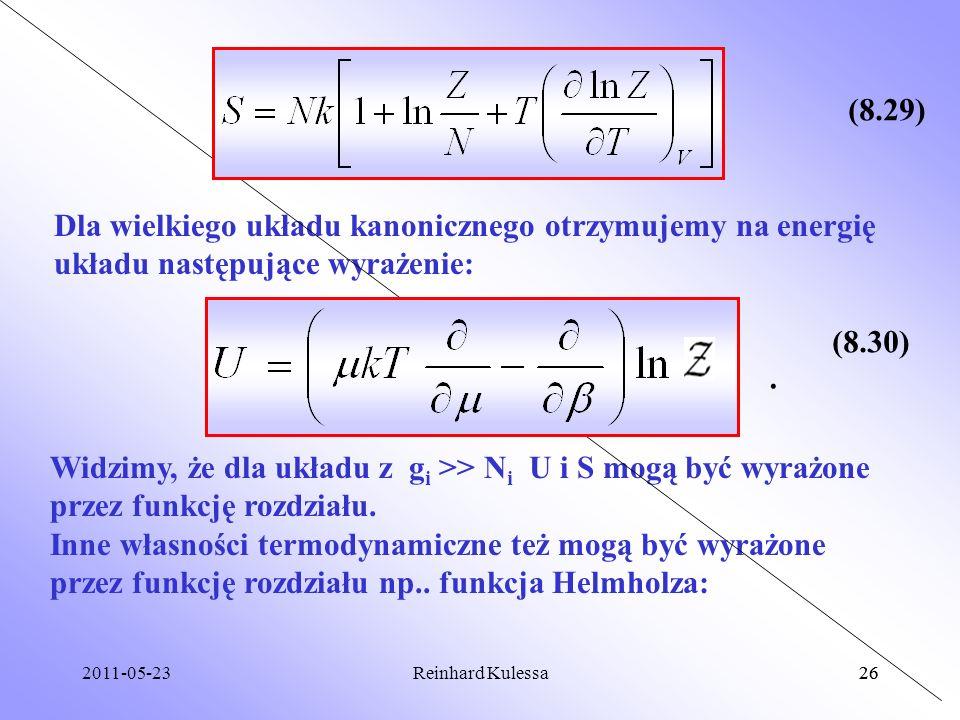 2011-05-2326Reinhard Kulessa26 (8.29) Dla wielkiego układu kanonicznego otrzymujemy na energię układu następujące wyrażenie: (8.30). Widzimy, że dla u