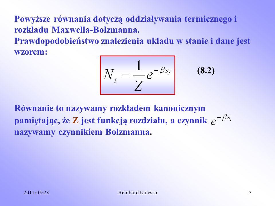 2011-05-235Reinhard Kulessa5 Powyższe równania dotyczą oddziaływania termicznego i rozkładu Maxwella-Bolzmanna. Prawdopodobieństwo znalezienia układu