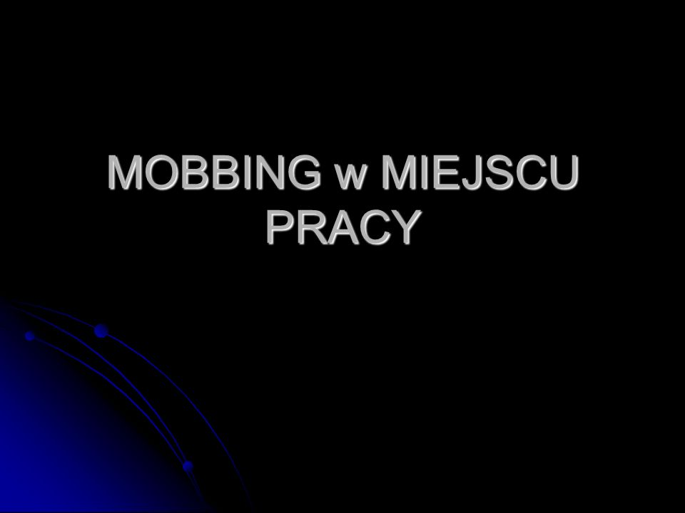 MOBBING w MIEJSCU PRACY