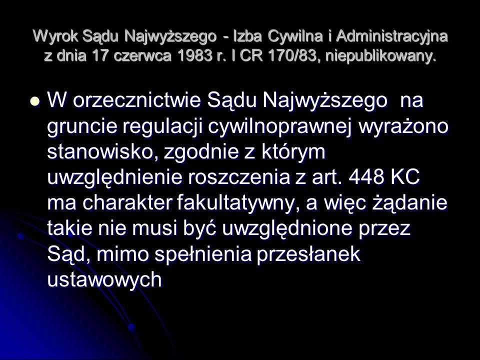 Wyrok Sądu Najwyższego - Izba Cywilna i Administracyjna z dnia 17 czerwca 1983 r. I CR 170/83, niepublikowany. W orzecznictwie Sądu Najwyższego na gru
