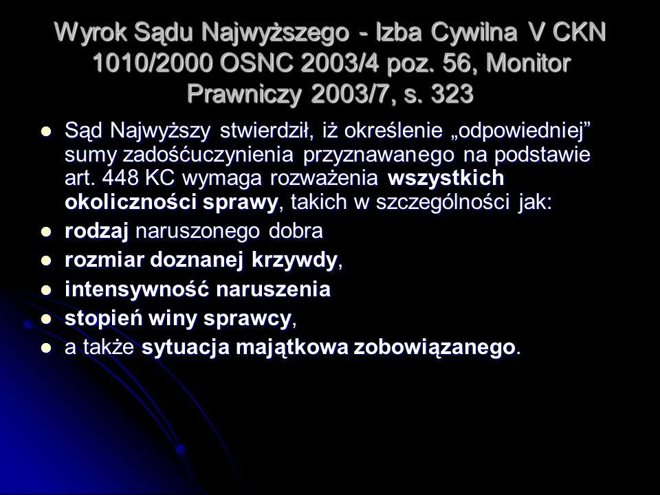 Wyrok Sądu Najwyższego - Izba Cywilna V CKN 1010/2000 OSNC 2003/4 poz. 56, Monitor Prawniczy 2003/7, s. 323 Sąd Najwyższy stwierdził, iż określenie od