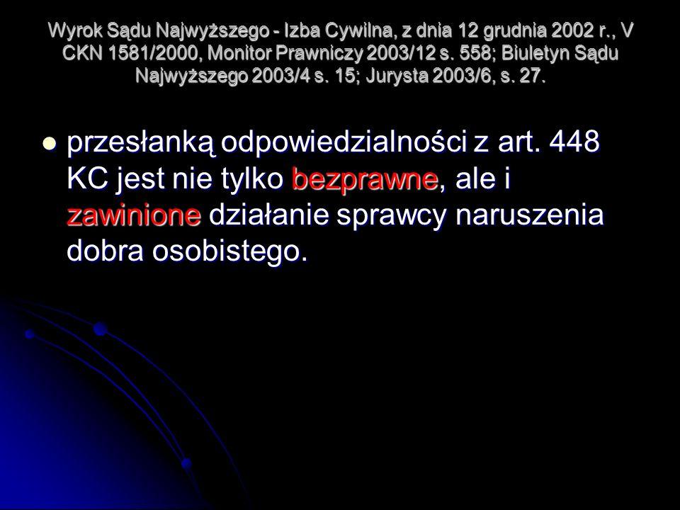 Wyrok Sądu Najwyższego - Izba Cywilna, z dnia 12 grudnia 2002 r., V CKN 1581/2000, Monitor Prawniczy 2003/12 s. 558; Biuletyn Sądu Najwyższego 2003/4