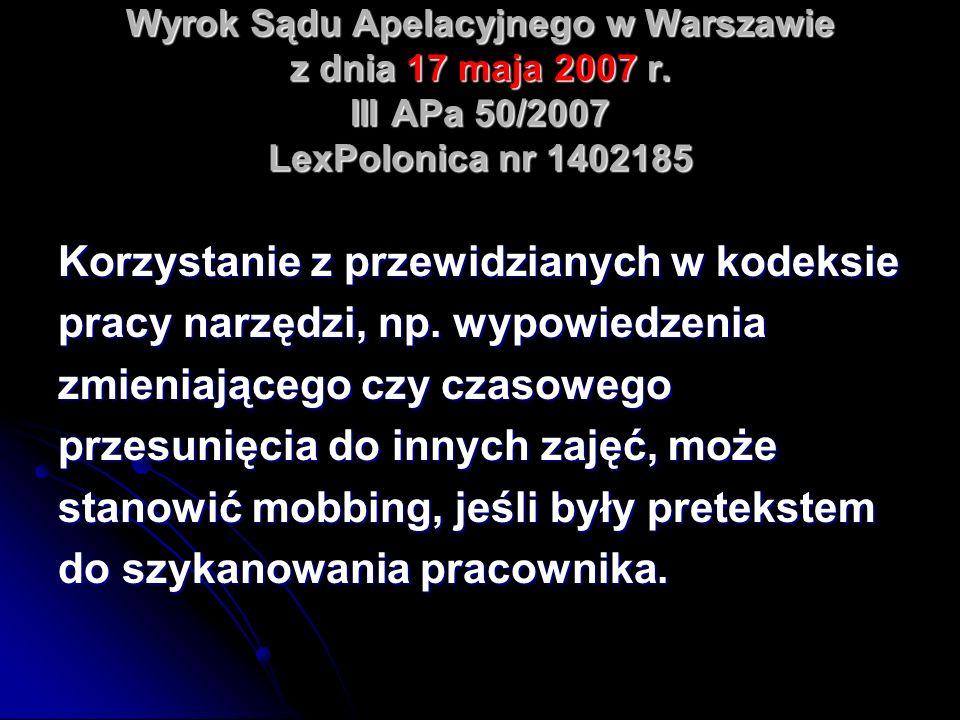 Wyrok Sądu Apelacyjnego w Warszawie z dnia 17 maja 2007 r. III APa 50/2007 LexPolonica nr 1402185 Korzystanie z przewidzianych w kodeksie pracy narzęd