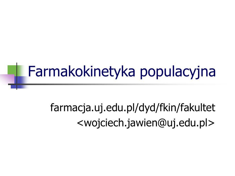 Farmakokinetyka populacyjna farmacja.uj.edu.pl/dyd/fkin/fakultet