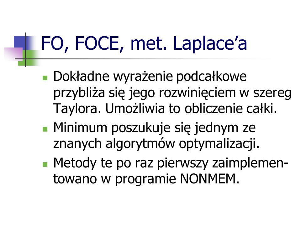 FO, FOCE, met. Laplacea Dokładne wyrażenie podcałkowe przybliża się jego rozwinięciem w szereg Taylora. Umożliwia to obliczenie całki. Minimum poszuku