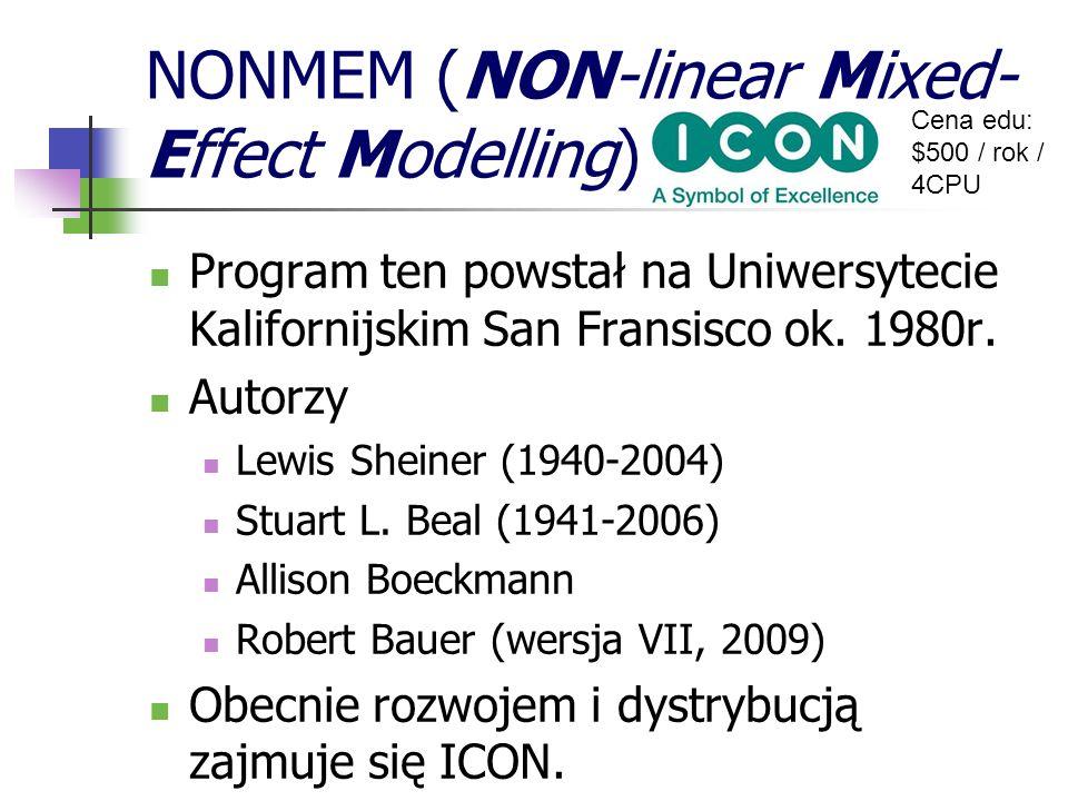 NONMEM (NON-linear Mixed- Effect Modelling) Program ten powstał na Uniwersytecie Kalifornijskim San Fransisco ok. 1980r. Autorzy Lewis Sheiner (1940-2