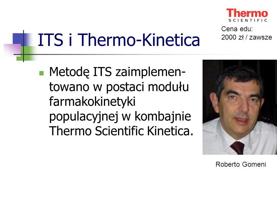 ITS i Thermo-Kinetica Metodę ITS zaimplemen- towano w postaci modułu farmakokinetyki populacyjnej w kombajnie Thermo Scientific Kinetica. Roberto Gome