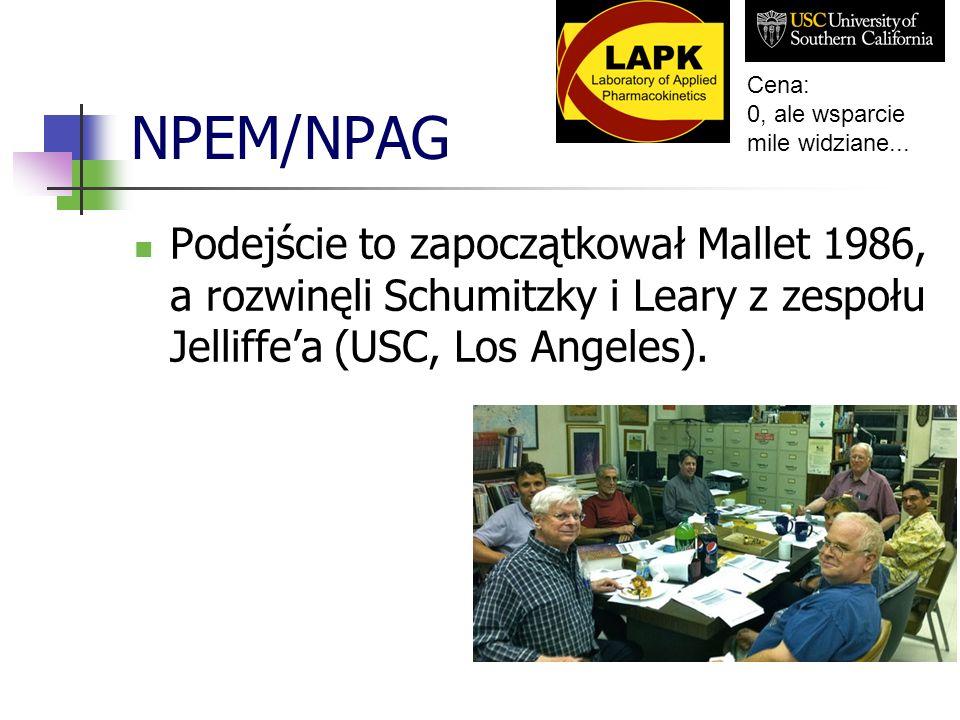 NPEM/NPAG Podejście to zapoczątkował Mallet 1986, a rozwinęli Schumitzky i Leary z zespołu Jelliffea (USC, Los Angeles). Cena: 0, ale wsparcie mile wi