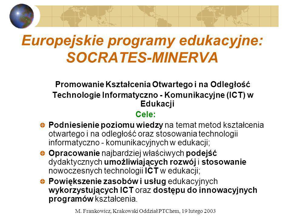 M. Frankowicz, Krakowski Oddział PTChem, 19 lutego 2003 Europejskie programy edukacyjne: SOCRATES-MINERVA Promowanie Kształcenia Otwartego i na Odległ