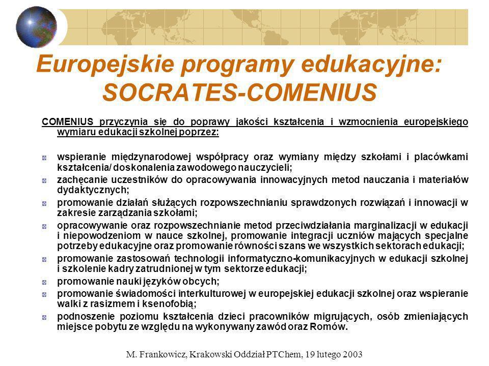M. Frankowicz, Krakowski Oddział PTChem, 19 lutego 2003 Europejskie programy edukacyjne: SOCRATES-COMENIUS COMENIUS przyczynia się do poprawy jakości