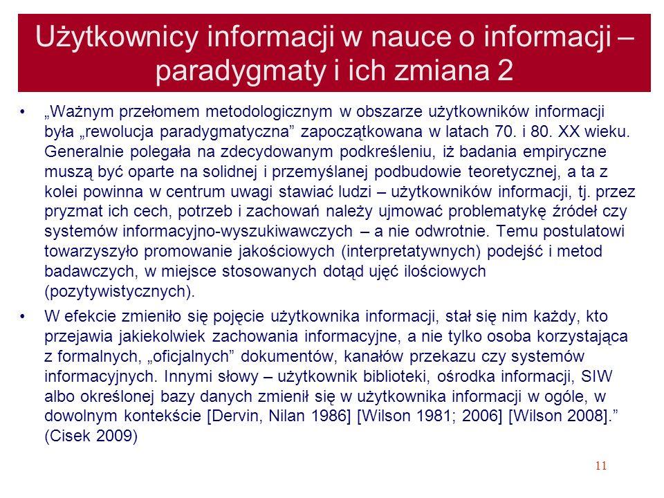 11 Użytkownicy informacji w nauce o informacji – paradygmaty i ich zmiana 2 Ważnym przełomem metodologicznym w obszarze użytkowników informacji była r