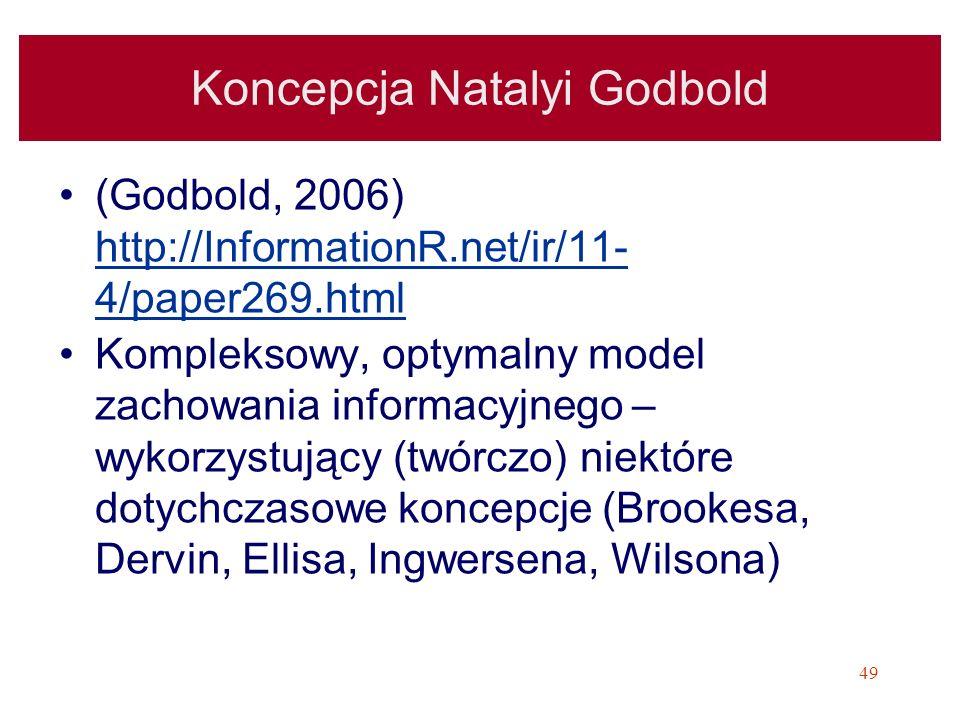 49 Koncepcja Natalyi Godbold (Godbold, 2006) http://InformationR.net/ir/11- 4/paper269.html http://InformationR.net/ir/11- 4/paper269.html Kompleksowy