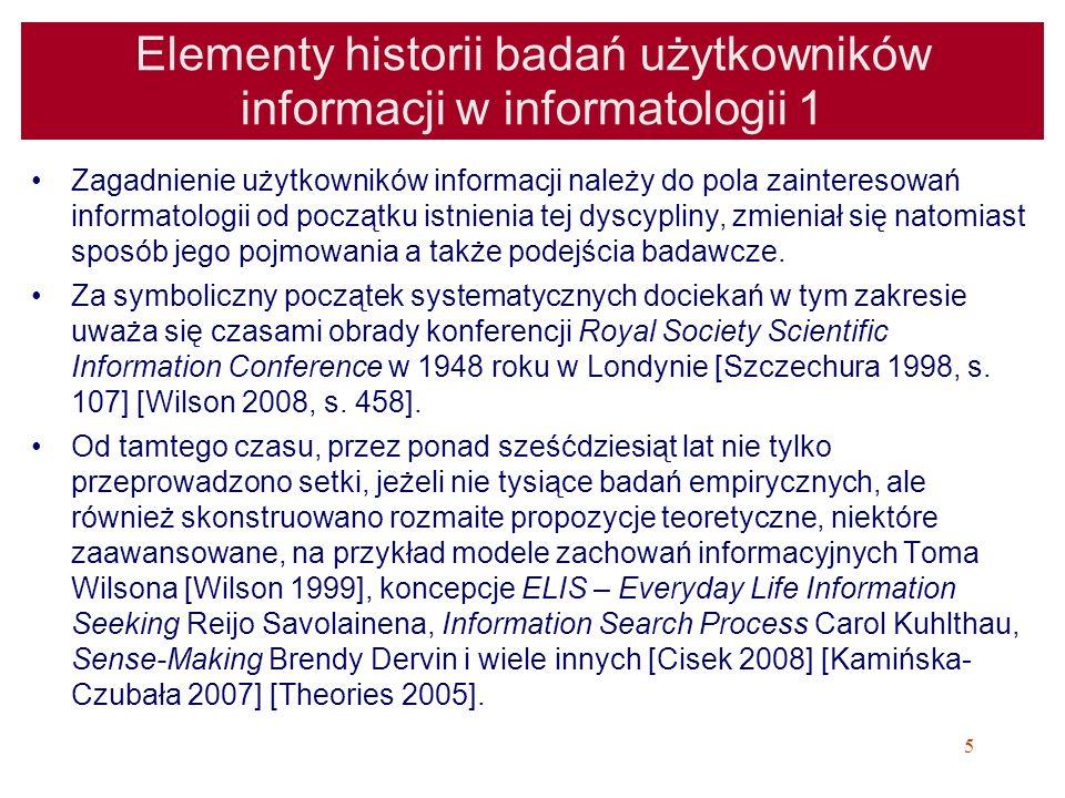 6 Elementy historii badań użytkowników informacji w informatologii 2 W Polsce także pojawiły się znaczące opracowania, w tym książkowe, jak Kształcenie studentów jako użytkowników informacji naukowej [Pindlowa 1984], Informacja a umysł [Próchnicka 1991], Człowiek i komputer.