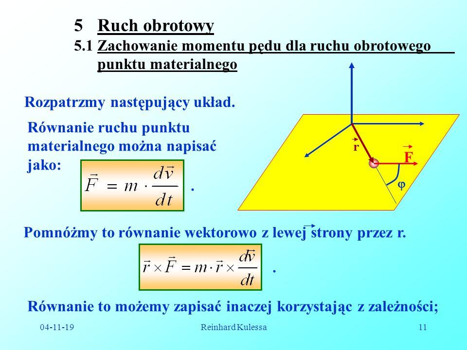 04-11-19Reinhard Kulessa11 5Ruch obrotowy 5.1 Zachowanie momentu pędu dla ruchu obrotowego punktu materialnego Rozpatrzmy następujący układ.