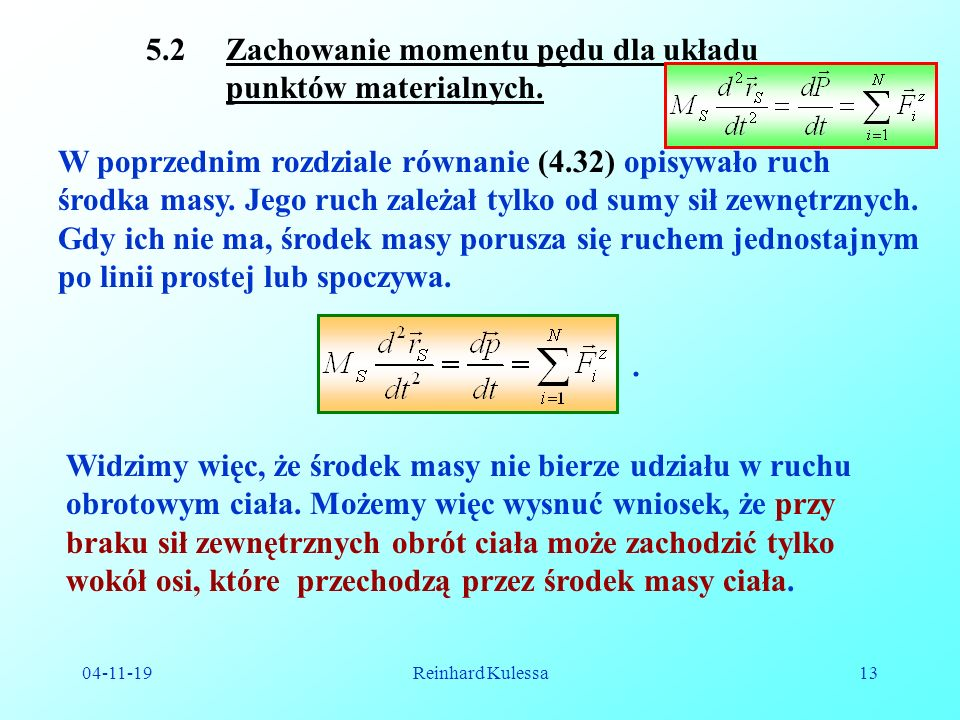 04-11-19Reinhard Kulessa13 5.2 Zachowanie momentu pędu dla układu punktów materialnych.