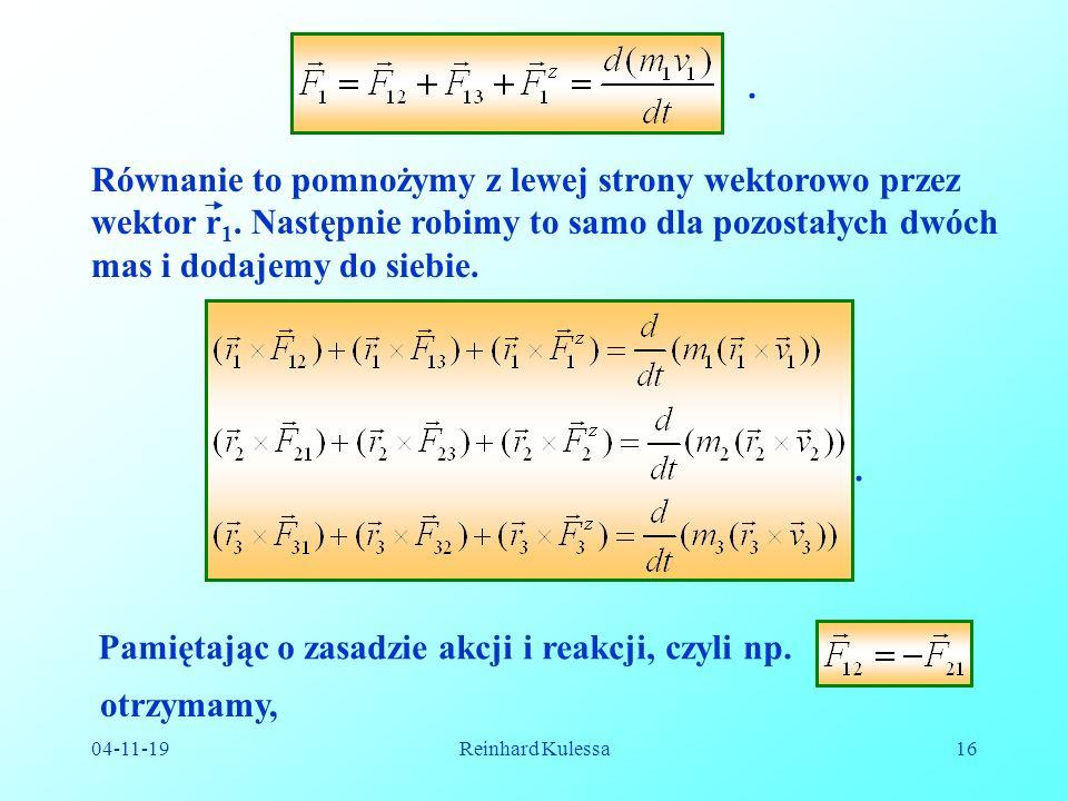 04-11-19Reinhard Kulessa16.Równanie to pomnożymy z lewej strony wektorowo przez wektor r 1.
