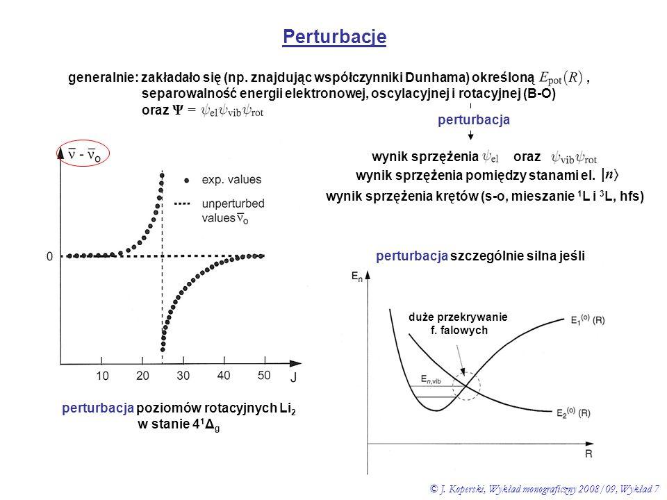 Perturbacje generalnie: zakładało się (np. znajdując współczynniki Dunhama) określoną, separowalność energii elektronowej, oscylacyjnej i rotacyjnej (