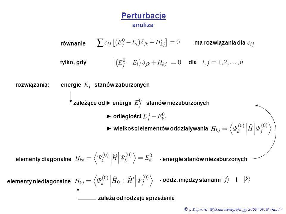 Perturbacje równanie ma rozwiązania dla tylko, gdy dla zależące od energii stanów niezaburzonych odległości wielkości elementów oddziaływania elementy