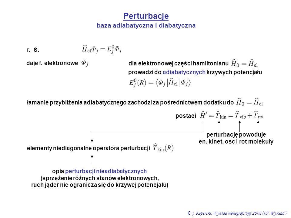 Perturbacje baza adiabatyczna i diabatyczna r. S. daje f. elektronowe dla elektronowej części hamiltonianu prowadzi do adiabatycznych krzywych potencj