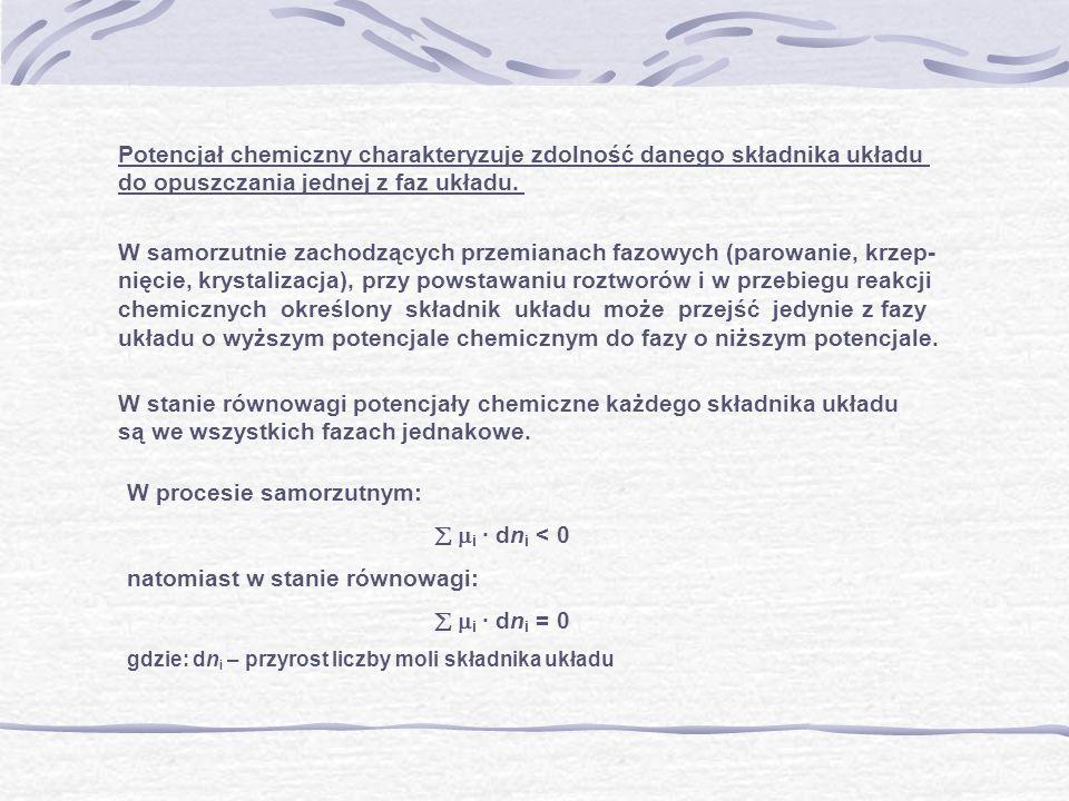 Potencjał chemiczny charakteryzuje zdolność danego składnika układu do opuszczania jednej z faz układu. W samorzutnie zachodzących przemianach fazowyc
