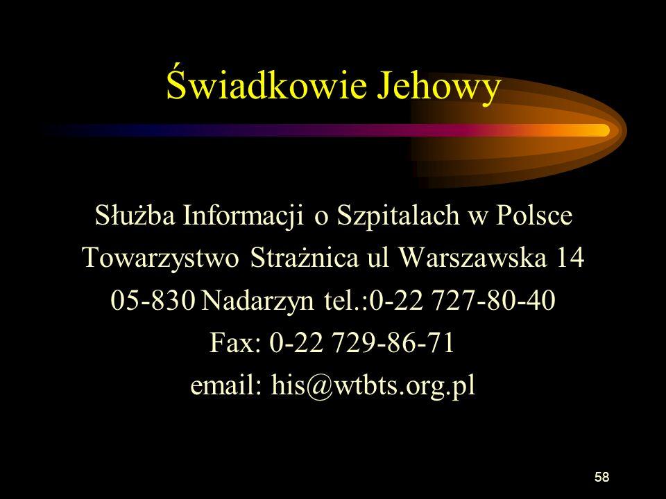 57 Świadkowie Jehowy 1872, USA ok. 6 mln wyznawców w 230 krajach, 8 mln sympatyków 1945 stanowisko co do niektórych zabiegów i procedur medycznych Cho