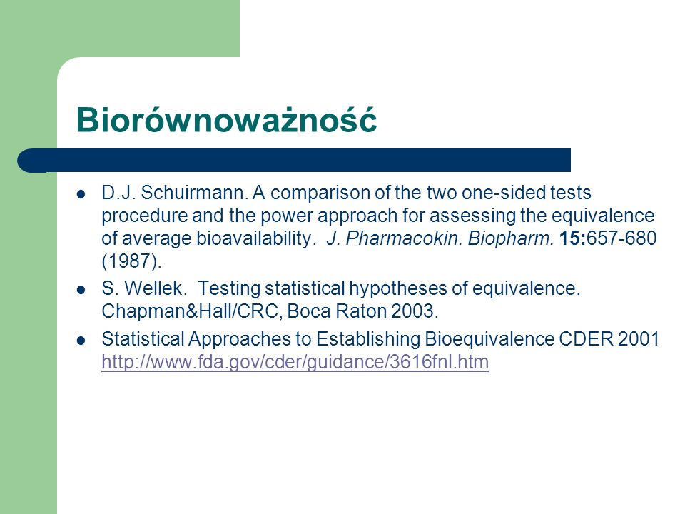 Biorównoważność D.J. Schuirmann. A comparison of the two one-sided tests procedure and the power approach for assessing the equivalence of average bio