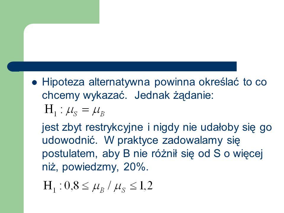 Jako hipotezę zerową wypadnie więc przyjąć: Jest to nieczęsta sytuacja, gdy hipoteza zerowa jest hipotezą złożoną.