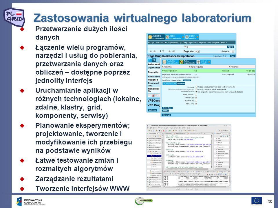Zastosowania wirtualnego laboratorium Przetwarzanie dużych ilości danych Łączenie wielu programów, narzędzi i usług do pobierania, przetwarzania danych oraz obliczeń – dostępne poprzez jednolity interfejs Uruchamianie aplikacji w różnych technologiach (lokalne, zdalne, klastry, grid, komponenty, serwisy) Planowanie eksperymentów; projektowanie, tworzenie i modyfikowanie ich przebiegu na podstawie wyników Łatwe testowanie zmian i rozmaitych algorytmów Zarządzanie rezultatami Tworzenie interfejsów WWW 38