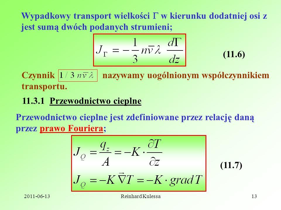 2011-06-13Reinhard Kulessa13 Wypadkowy transport wielkości w kierunku dodatniej osi z jest sumą dwóch podanych strumieni; (11.6) Czynnik nazywamy uogó