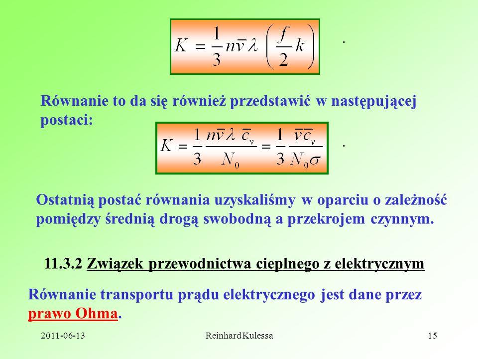 2011-06-13Reinhard Kulessa15. Równanie to da się również przedstawić w następującej postaci:. Ostatnią postać równania uzyskaliśmy w oparciu o zależno