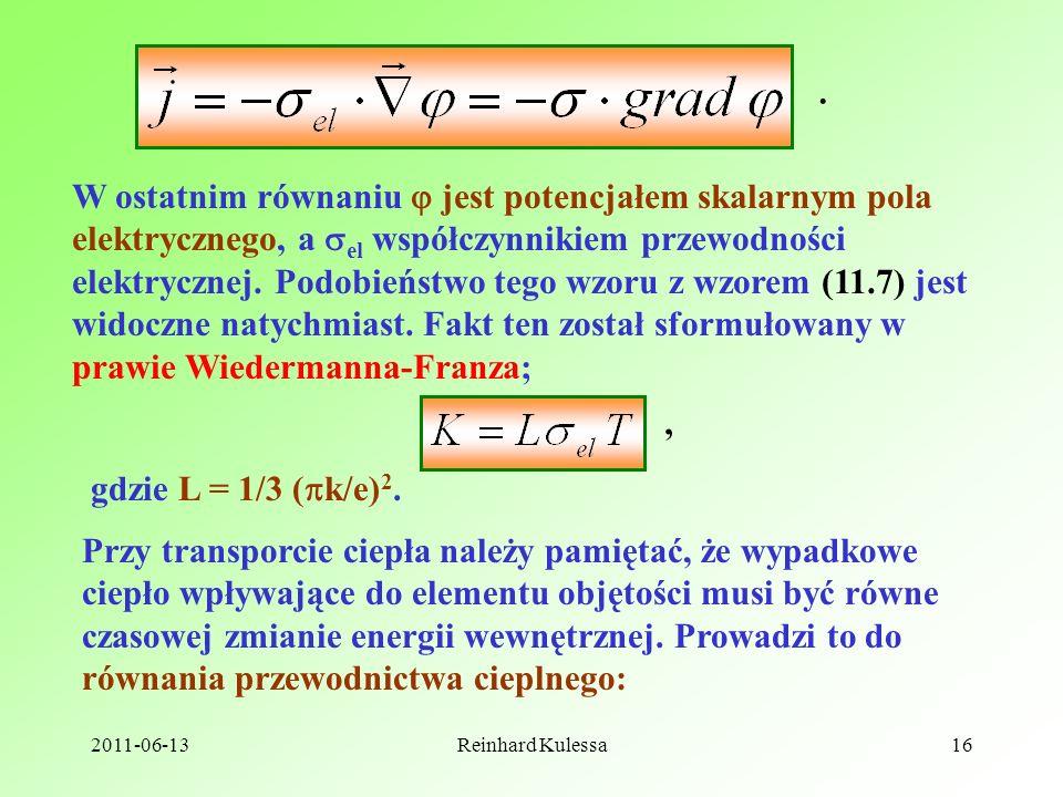 2011-06-13Reinhard Kulessa16. W ostatnim równaniu jest potencjałem skalarnym pola elektrycznego, a el współczynnikiem przewodności elektrycznej. Podob