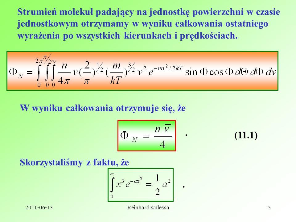 2011-06-13Reinhard Kulessa5 Strumień molekuł padający na jednostkę powierzchni w czasie jednostkowym otrzymamy w wyniku całkowania ostatniego wyrażeni