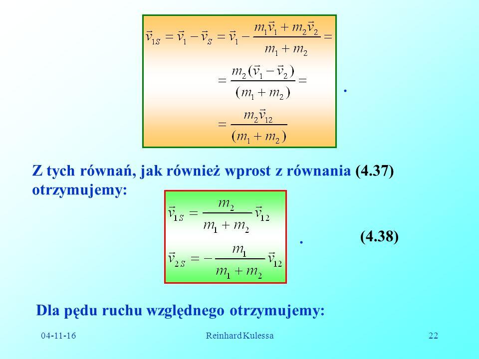 04-11-16Reinhard Kulessa22. Z tych równań, jak również wprost z równania (4.37) otrzymujemy:.