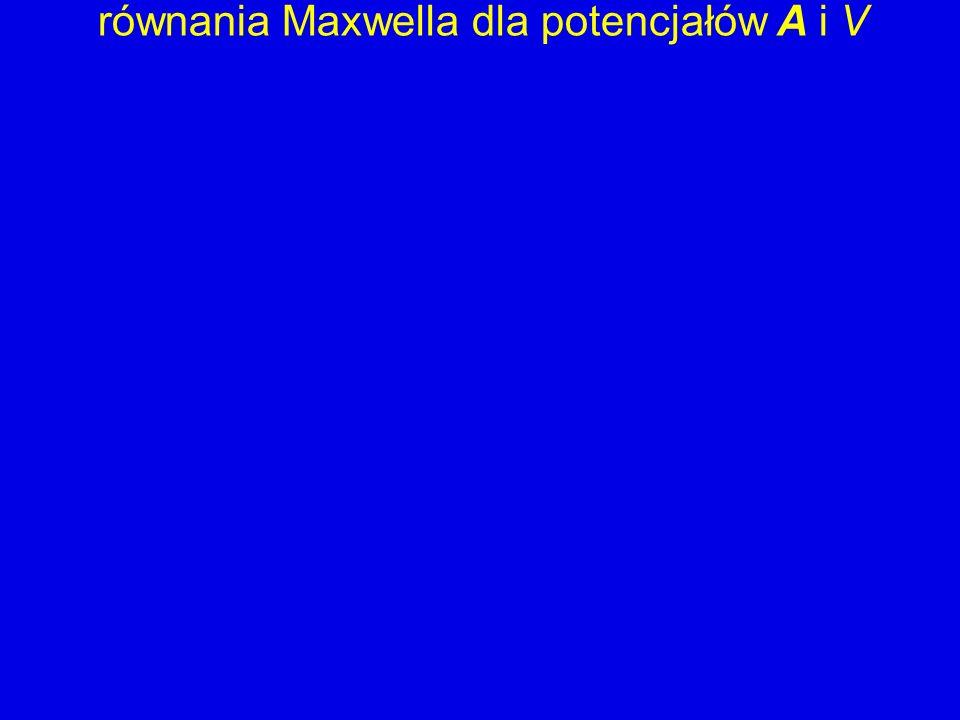 równania Maxwella dla potencjałów A i V