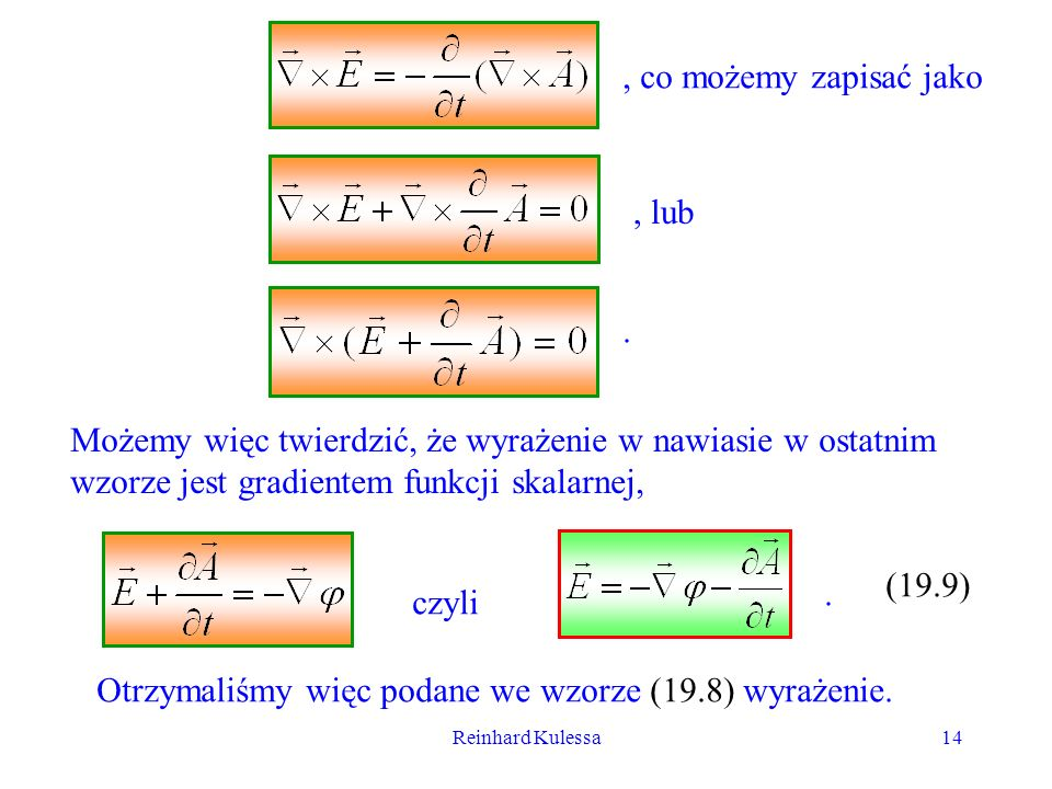 Reinhard Kulessa14, co możemy zapisać jako, lub. Możemy więc twierdzić, że wyrażenie w nawiasie w ostatnim wzorze jest gradientem funkcji skalarnej, c