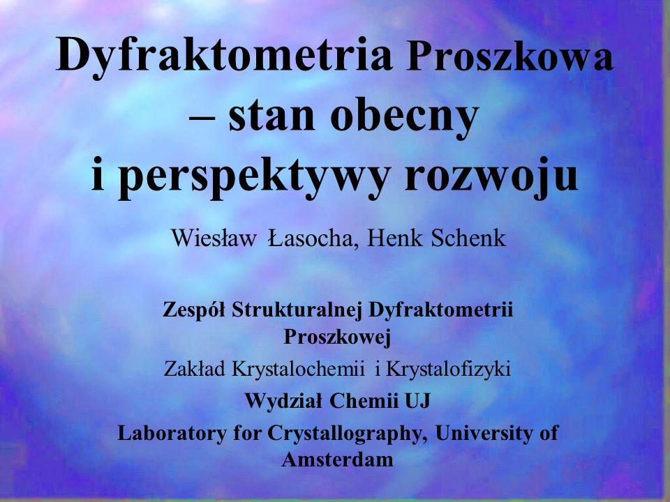 Sukcesy metod proszkowych Największa struktura rozwiązana z danych proszkowych UTD-1 (framework DON) 117 atomów, (Wessels, Baerlocher, McCusker) Badanie kwasów tłuszczowych i ich pochodnych: 5 odmiana polimorficzna masła kakaowego i czekolady, 63 atomy (H.Schenk) Próba uściślania struktur biologicznych z danych proszkowych (R.