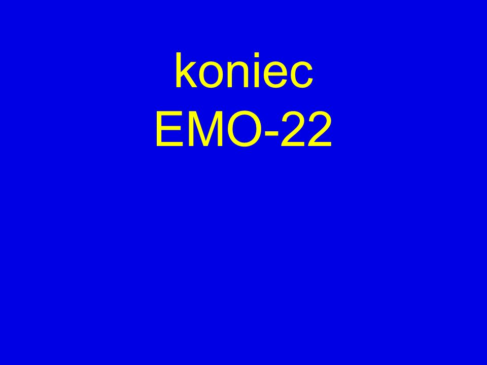 koniec EMO-22