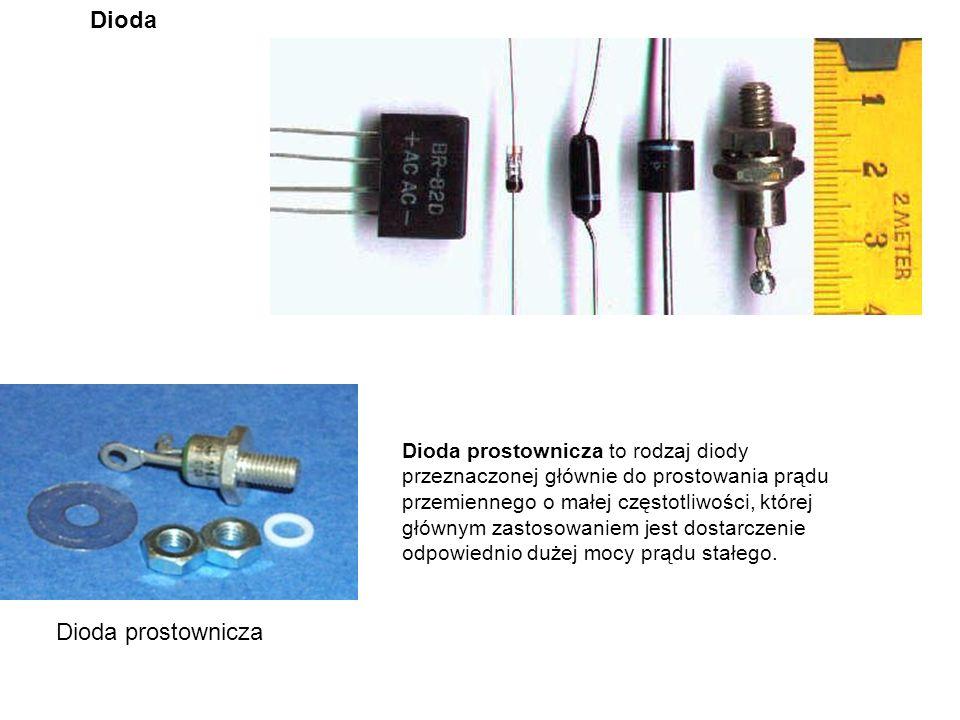 Dioda Dioda prostownicza Dioda prostownicza to rodzaj diody przeznaczonej głównie do prostowania prądu przemiennego o małej częstotliwości, której głó