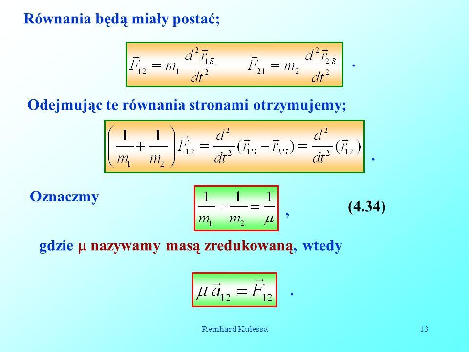 Reinhard Kulessa13 Równania będą miały postać;. Odejmując te równania stronami otrzymujemy;.
