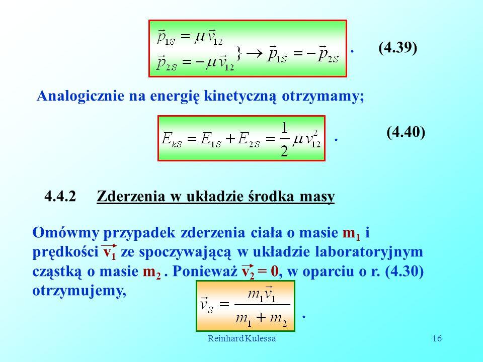 Reinhard Kulessa16 (4.39). Analogicznie na energię kinetyczną otrzymamy;.