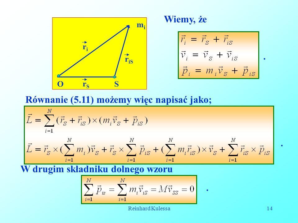 Reinhard Kulessa14 OS mimi rSrS riri r iS Wiemy, że. Równanie (5.11) możemy więc napisać jako;. W drugim składniku dolnego wzoru.