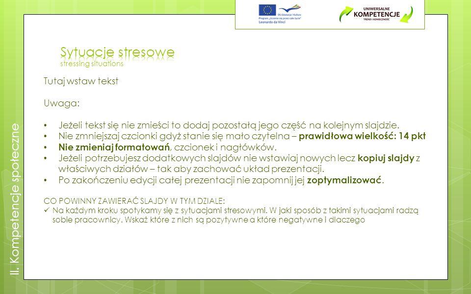 Tutaj wstaw tekst Uwaga: Jeżeli tekst się nie zmieści to dodaj pozostałą jego część na kolejnym slajdzie.