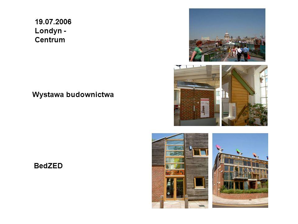 19.07.2006 Londyn - Centrum BedZED Wystawa budownictwa