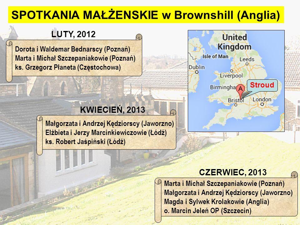 SPOTKANIA MAŁŻENSKIE w Brownshill (Anglia) Stroud KWIECIEŃ, 2013 Małgorzata i Andrzej Kędziorscy (Jaworzno) Elżbieta i Jerzy Marcinkiewiczowie (Łódź)