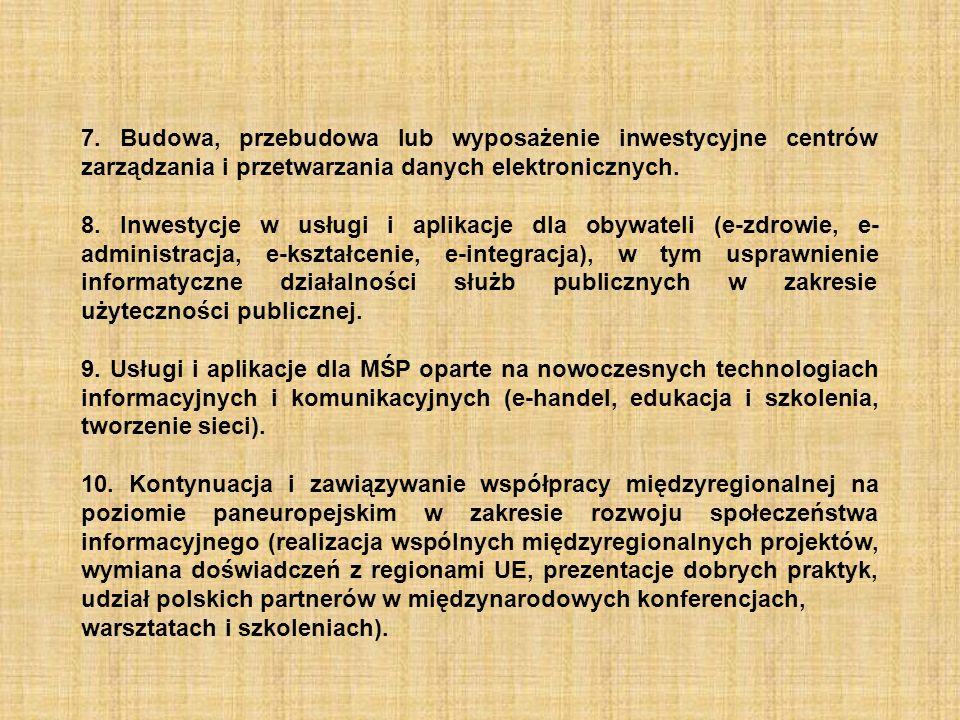 7. Budowa, przebudowa lub wyposażenie inwestycyjne centrów zarządzania i przetwarzania danych elektronicznych. 8. Inwestycje w usługi i aplikacje dla