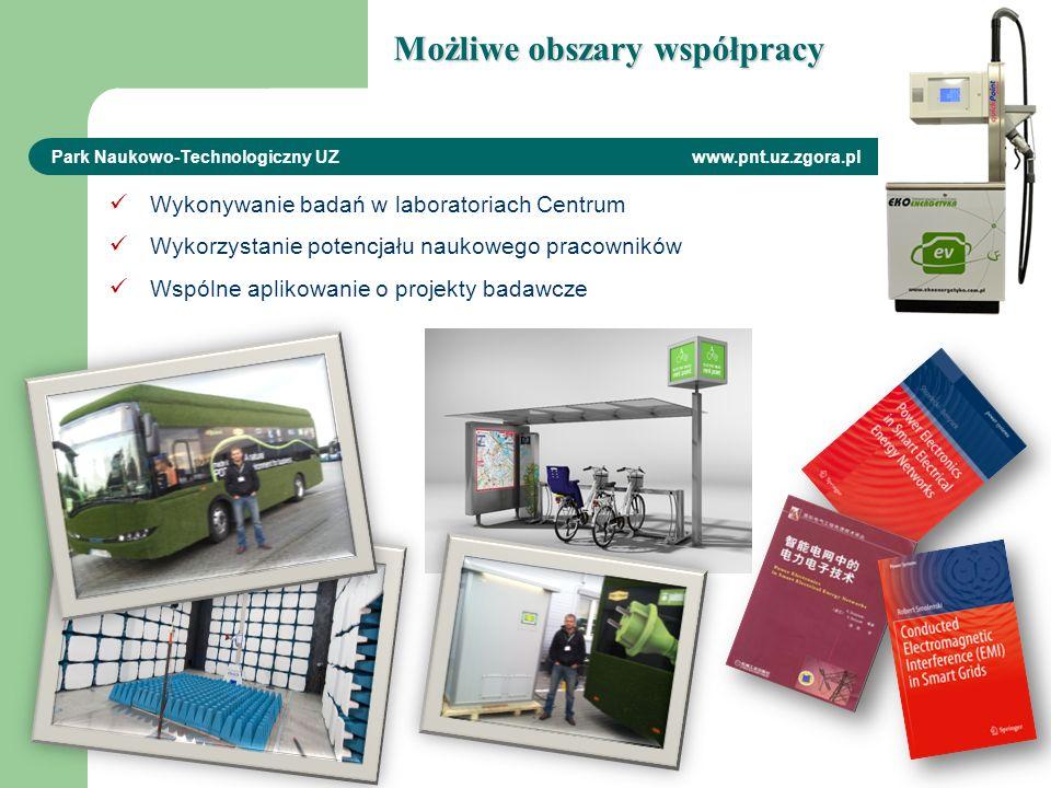 Możliwe obszary współpracy Park Naukowo-Technologiczny UZ www.pnt.uz.zgora.pl Wykonywanie badań w laboratoriach Centrum Wykorzystanie potencjału naukowego pracowników Wspólne aplikowanie o projekty badawcze